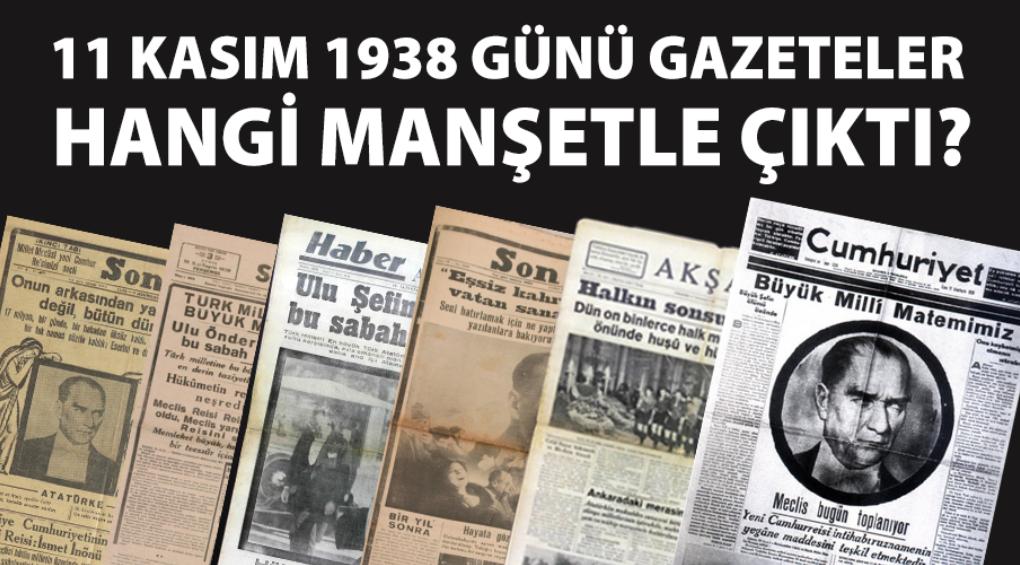 11 Kasım 1938 Günü Gazeteler Hangi Manşetle Çıktı?